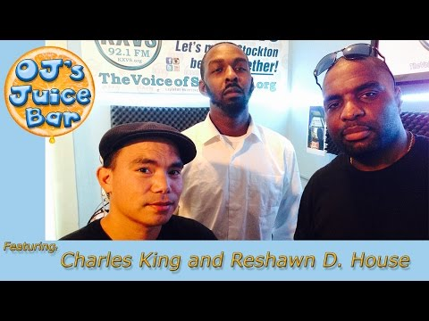 OJ's Juice Bar LIVE Feat. Charles King and Reshawn D. House
