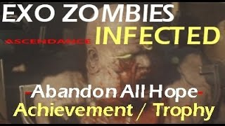 ABANDON ALL HOPE Achievement - Trophy Exo Zombies INFECTION Call of Duty ADVANCED WARFARE