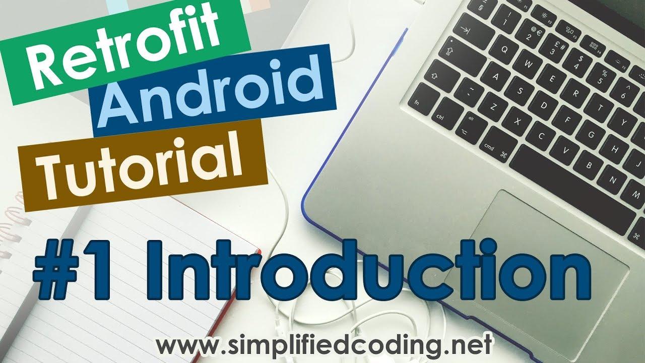 #1 Retrofit Android Tutorial - Introduction