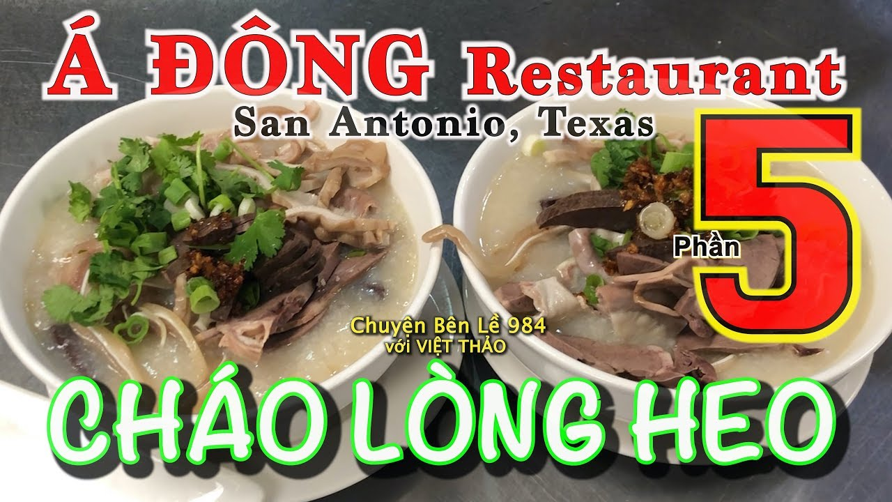 """MC VIỆT THẢO- CBL(984)-""""NHÀ HÀNG Á ĐÔNG"""" Phần 5-CHÁO LÒNG HEO – San Antonio Texas- Sept.18, 2019."""