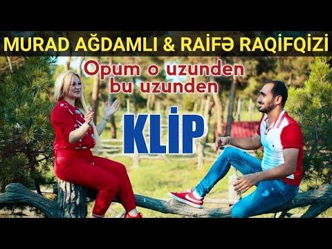 Murad Ağdamlı ft Raife Raqifqizi - Opum O Uzunden Bu Uzunden 2020 (Klip) yeni