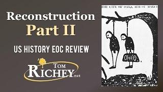 Reconstruction: Part II (US History EOC Review - USHC 3.4)