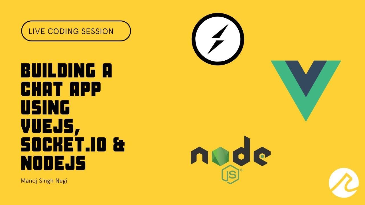 Building a Chat App using VueJS, Socket.IO and NodeJS - Manoj Singh Negi - Recraft Relic