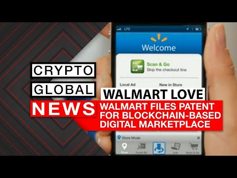 Walmart files patent for blockchain based digital marketplace