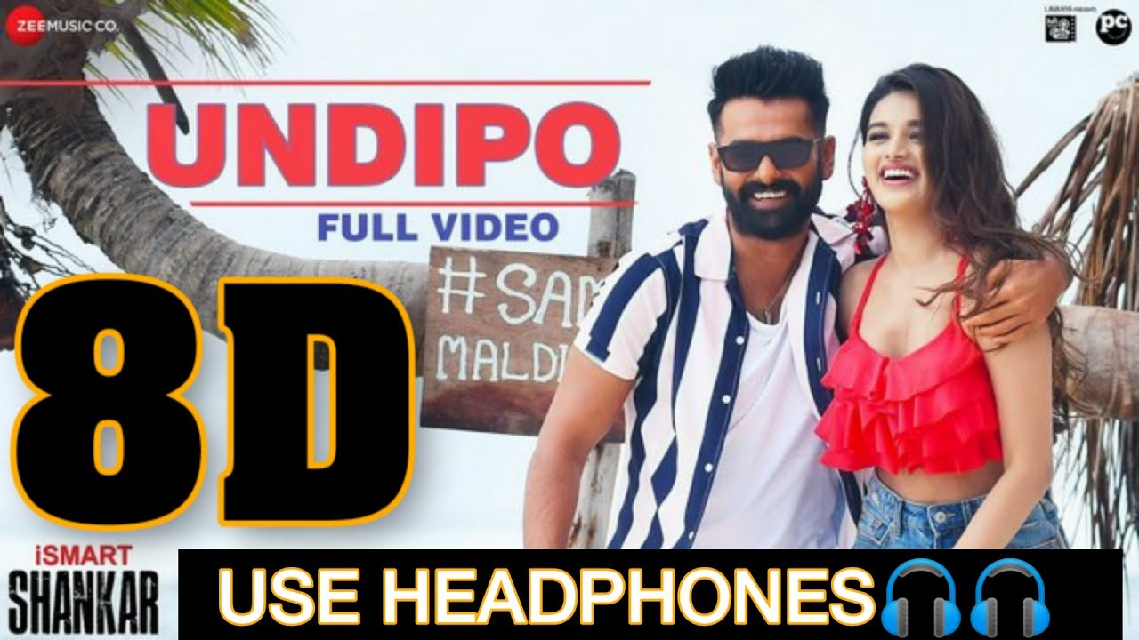Undipo Song 8d Audio Ismart Shankar Ram Pothineni Nidhi Agerwal Telugu 8d Songs Youtube