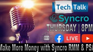 Tech Talk Live - Make More Money with Syncro RMM \u0026 PSA
