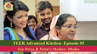 TEER Advanced Kitchen| Episode 05 | Priya & Polin, Dhaka