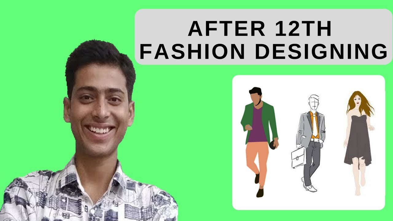 Fashion Designing Career After 10th 12th I Become A Fashion Designer I 19 I Abhishek Chaudhary Youtube