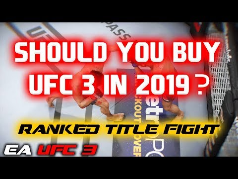 SHOULD YOU BUY EA SPORTS UFC 3 IN 2019