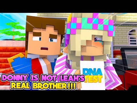 Minecraft DONNY IS NOT LEAH'S REAL BROTHER???- Donny & Leah Adventures