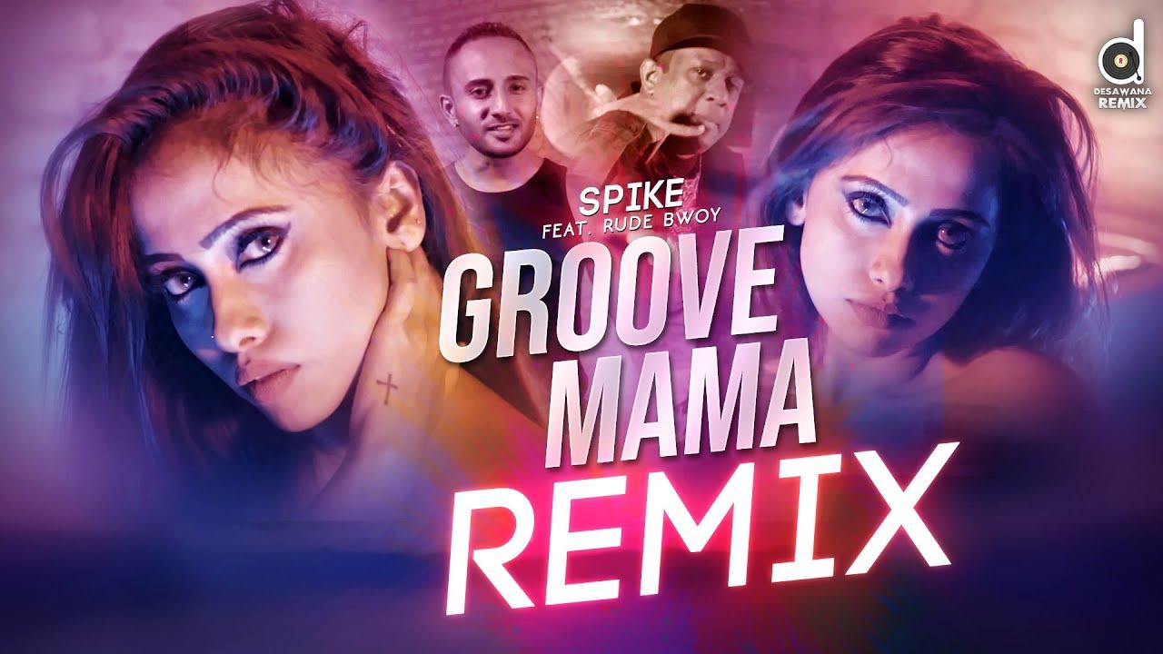 Groove Mama (Remix) - Spike feat. Shiraz Rude Bwoy (DJ EvO) | Sinhala Remix Songs | Sinhala DJ Songs