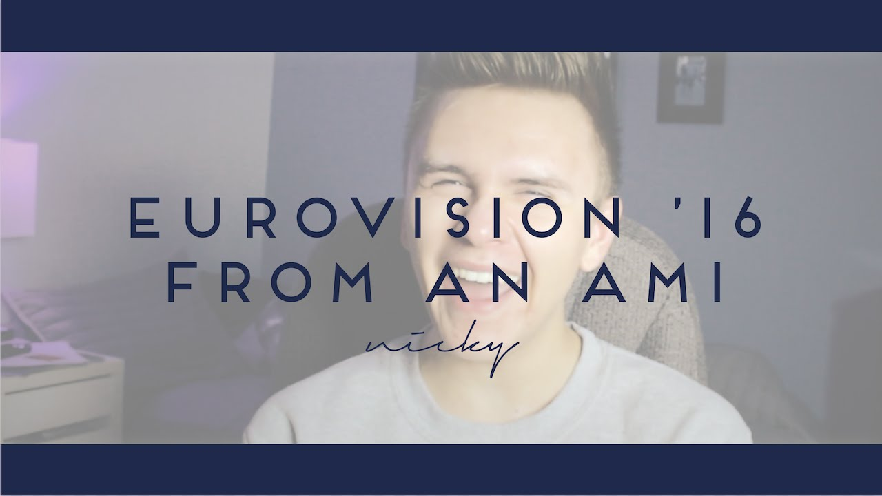 EUROVISION '16 FROM AN AMI     |     nicky