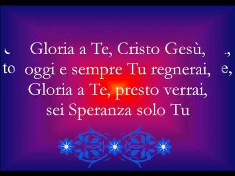 GLORIA A TE, CRISTO GESU'