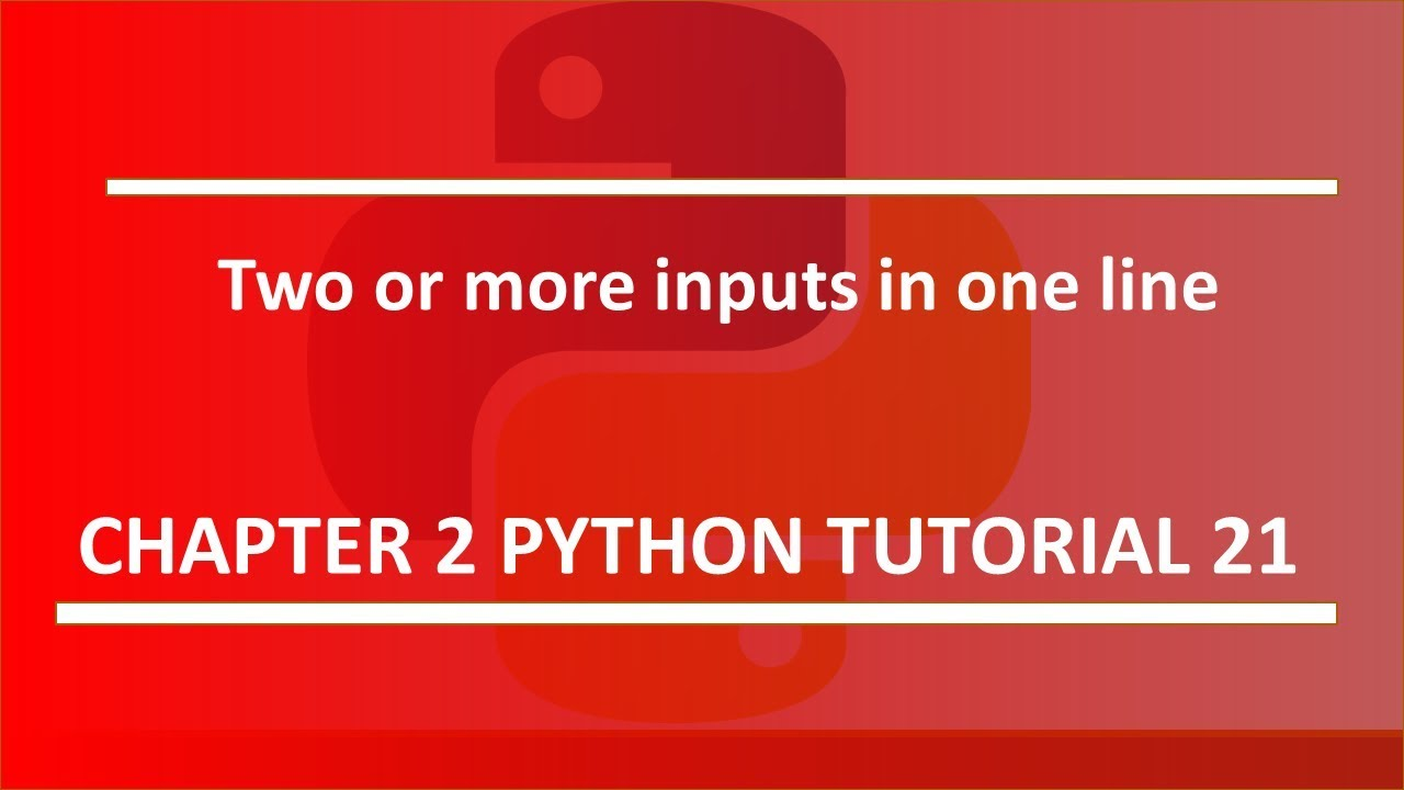 Two or more input in one line : Python tutorial 21