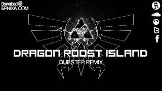 Baixar - Dragon Roost Island Dubstep Remix Ephixa Download At Www Ephixa Com Zelda Step Grátis