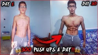 300 PUSH UPS A DAY FOR 30 DAYS CHALLENGE [MY BODY RESULTS]