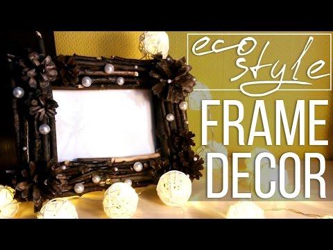 Смотреть онлайн Декор Рамки в Эко Стиле | DIY Photo frame Decor in Eco Style