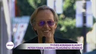 79 éves korában elhunyt Peter Fonda amerikai filmszínész-rendező