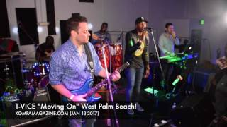 "T-VICE ""Moving On"" West Palm Beach! (Jan 13-2017!)"