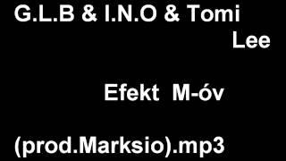 G L B & Tomi Lee & I N O   Efekt M óv prod Marksio mp3