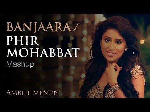 Banjaara/Phir Mohabbat - Ambili Menon | 2014 | Mashup Cover