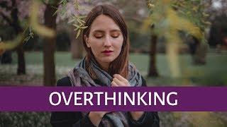 Stop Overthinking and Be Productive | 7 Tips