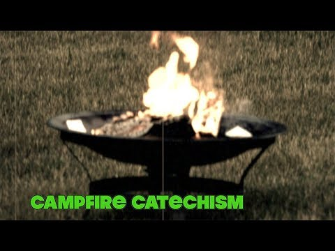 """2018 Campfire Catechism #1 - """"Ministering to People You Just Met"""""""