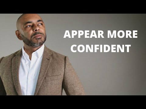 9 Ways Men Can Appear More Confident