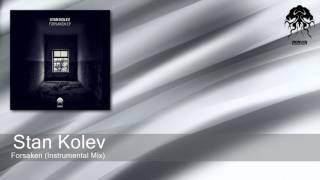 Stan Kolev - Forsaken - Instrumental Mix (Bonzai Progressive)