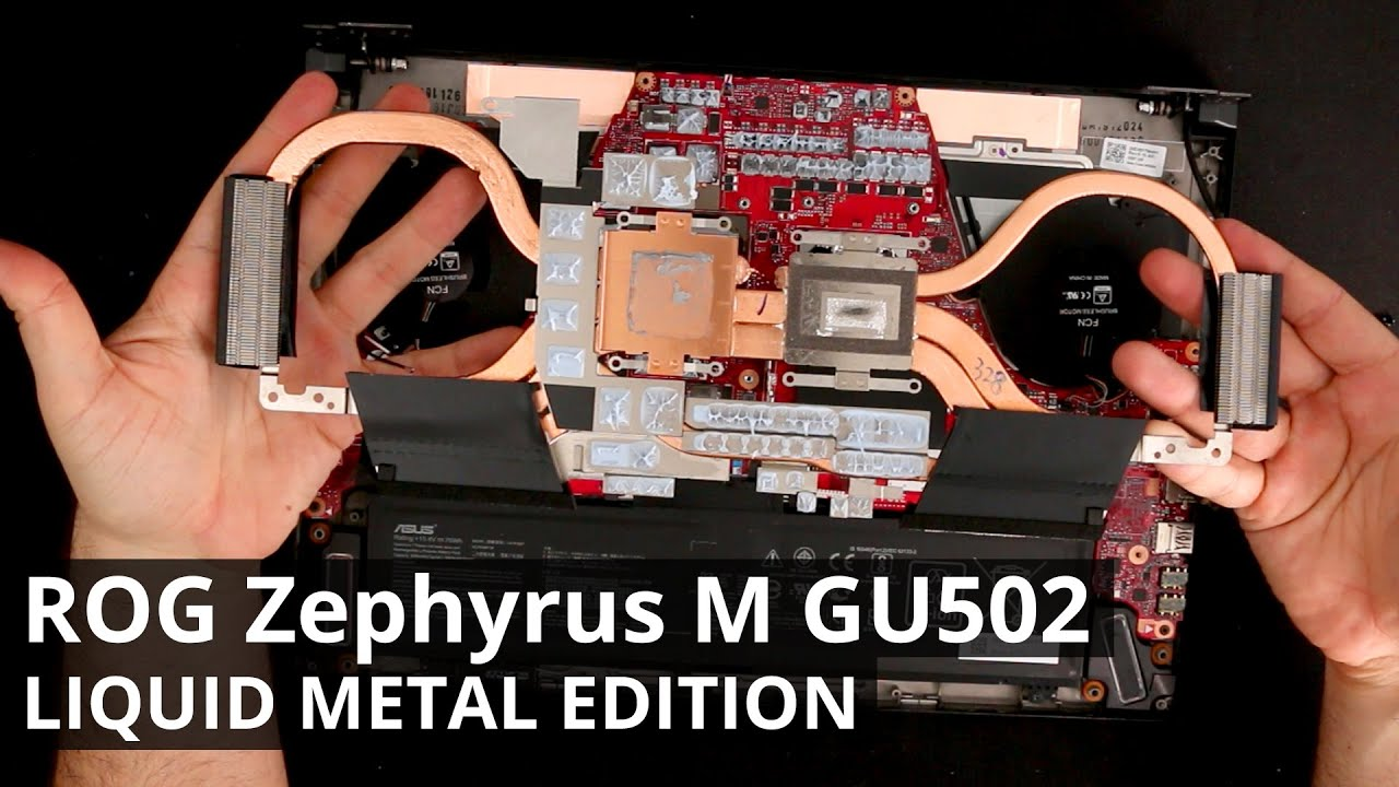 ASUS ROG Zephyrus M GU502 (liquid metal version) -  DISASSEMBLY and THERMAL PIPE / FAN REMOVAL