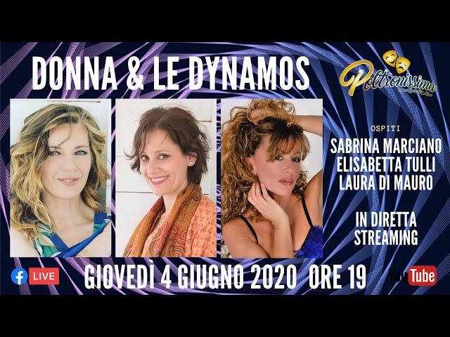 04.06.2020 - Donna & Le Dynamos - Ospiti: Sabrina Marciano, Elisabetta Tulli e Laura Di Mauro