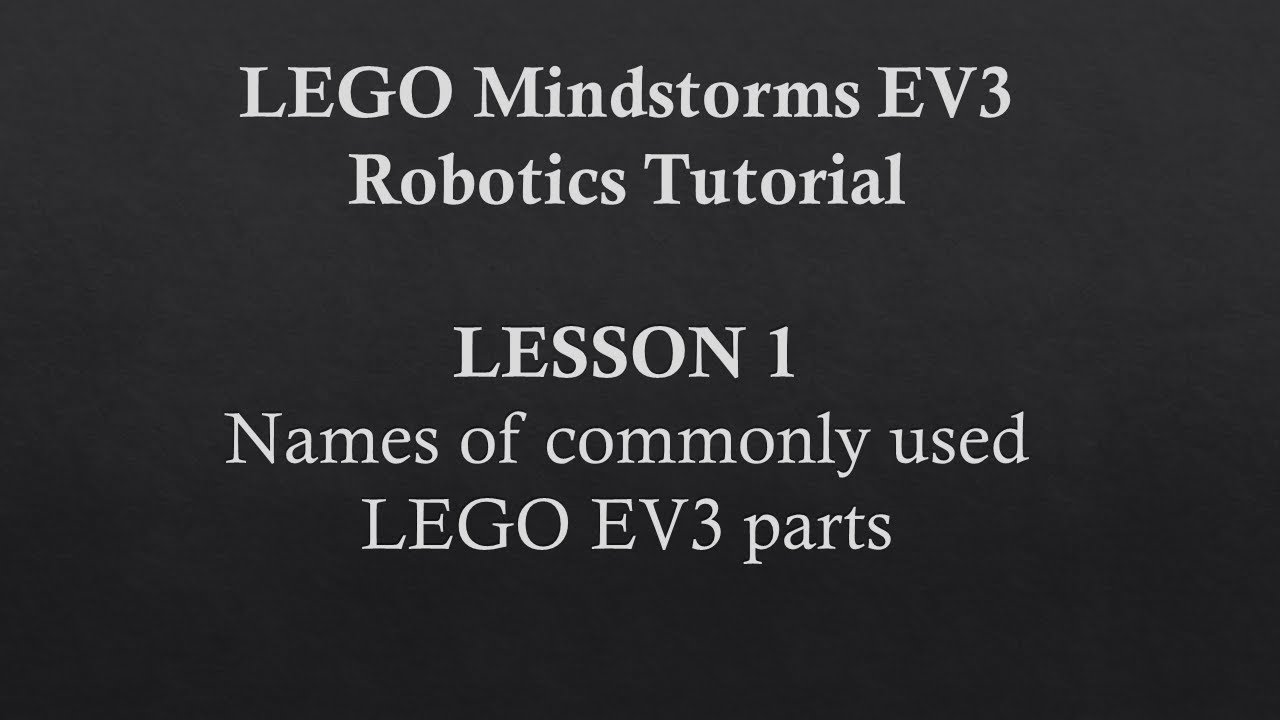 Lesson 1 - Names of commonly used LEGO EV3 parts - YouTube