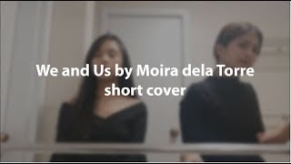 We and Us | Moira dela Torre | short cover