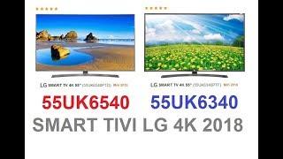 So sánh chi tiết LG 55UK6540PTD và LG 55UK6340PTF Smart 4K 55 inch