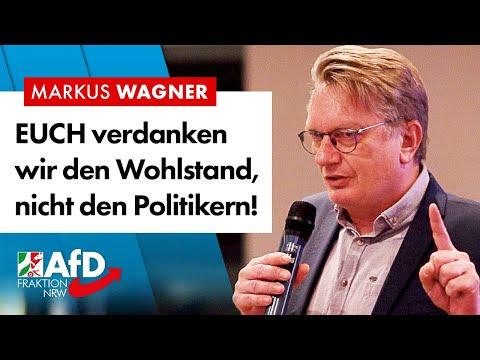 Nicht Politikern verdanken wir den Wohlstand! – Markus Wagner (AfD)