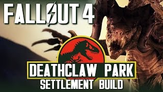 Fallout 4 Settlement Build Deathclaw Park  Settlement Walkthrough
