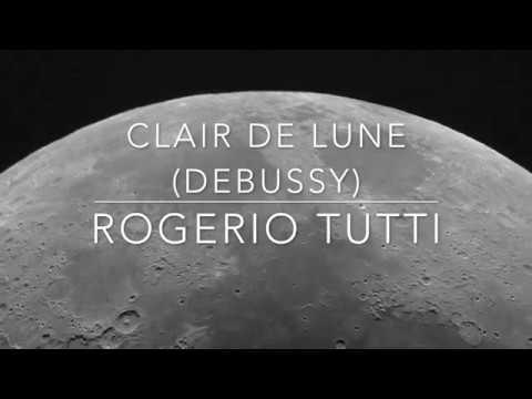 Clair de Lune, by Claude Debussy - Rogerio Tutti