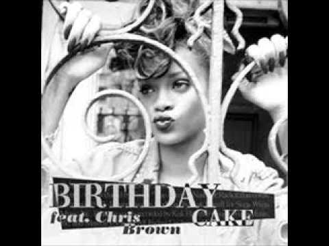 Birthday Cake - Rihanna Ft Chris Brown Dirty Version