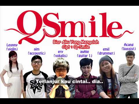 Q-Smile - Biar Aku Yang Mengalah