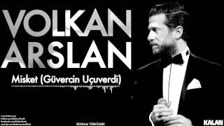 Volkan Arslan - Misket ( Güvercin Uçuverdi )  Sevdam Türkülere © 2015 Kalan Müzik