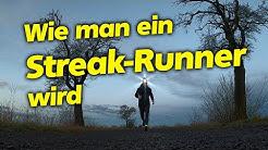 Wie man ein Streak-Runner wird