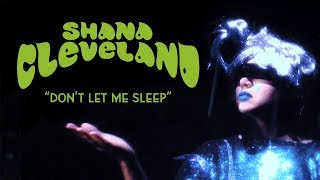 """Shana Cleveland - """"Don't Let Me Sleep"""" [OFFICIAL VIDEO]"""