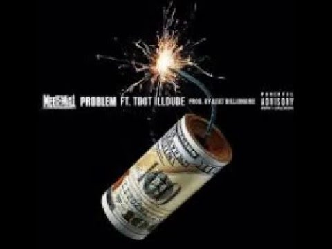 Meek Mill - Problem Feat TDOT ILLDUDE [DreamChasers 4)