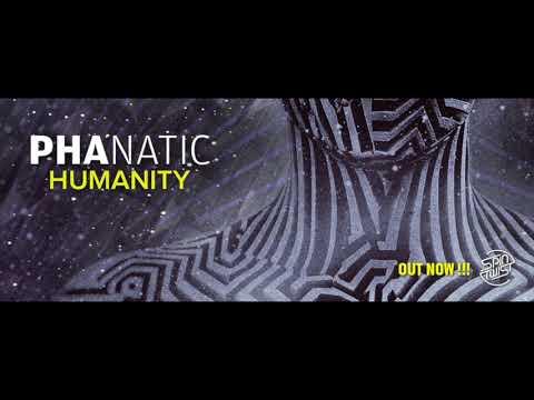 Phanatic - Humanity (Original Mix)