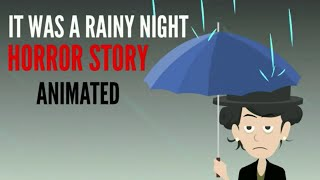 It Was A Rainy Night Horror Story Animated