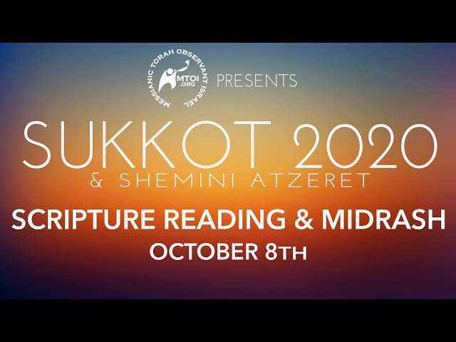 MTOI Sukkot 2020 | Scripture Readings & Midrash | 10-8-2020