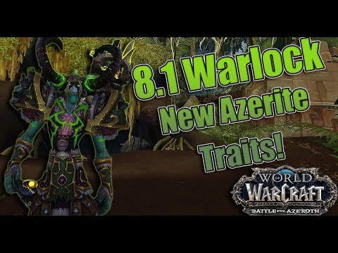 BFA - 8.1 NEW Warlock Azerite Trait Review and Thoughts! Affliction, Demonology and Destruction!