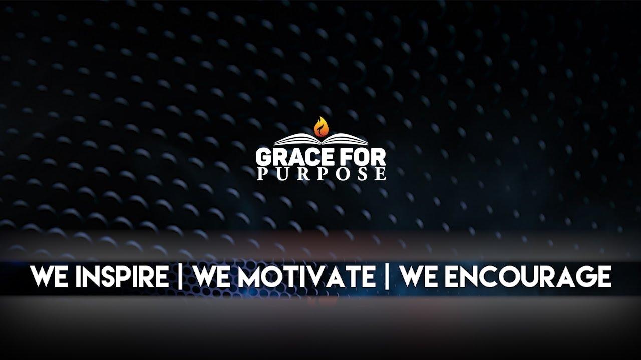 Grace For Purpose Channel Trailer ᴴᴰ