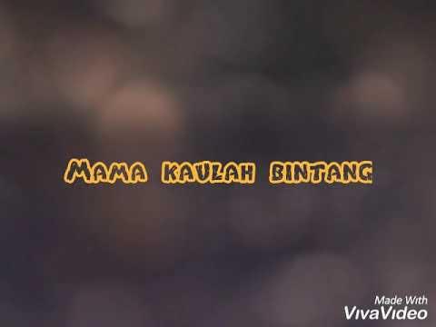 Mama Kaulah Bintang -lirik-
