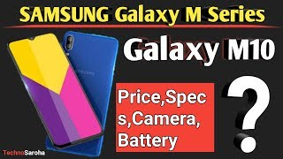 Samsung Galaxy M10 Official-Xiaomi Killer? | Galaxy M10 Price, Camera,Storage,Features,Specs India